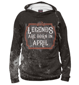 Женское худи Legends Are Born In April