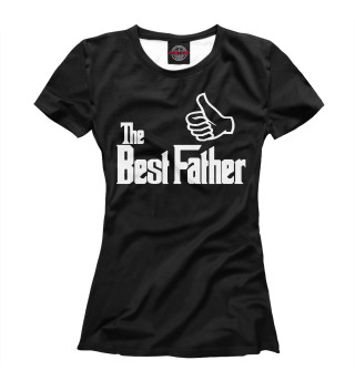 Женская футболка The Best Father