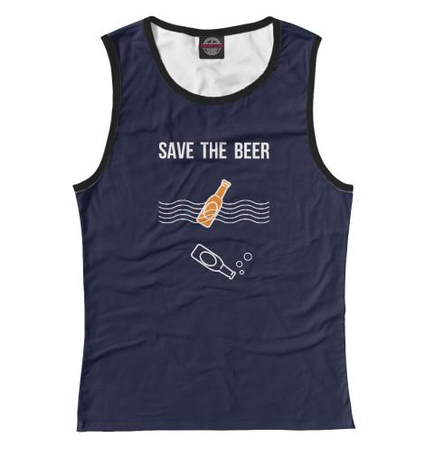 Майка Print Bar Save the beer save the children