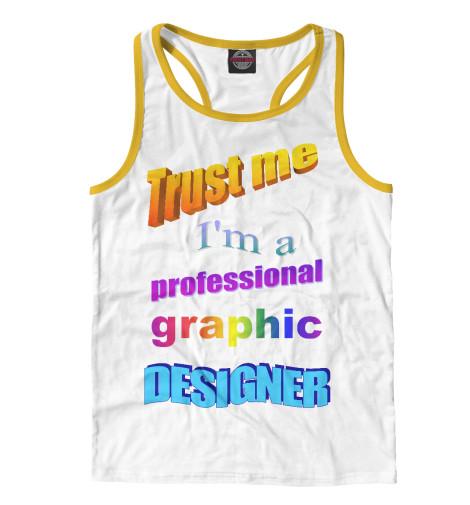 Майка борцовка Print Bar Trust me, I'm a professional graphic designer bosch ppr 250 06032a0000