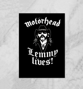 Motorhead. Lemmy Lives.