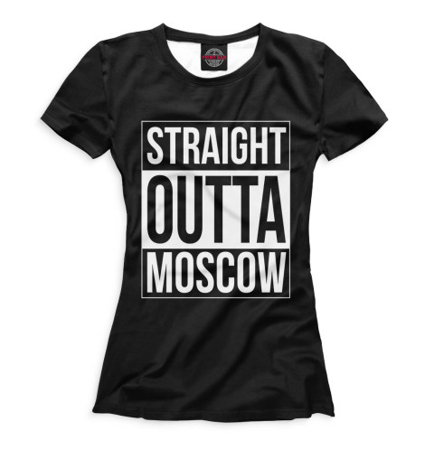 Женская футболка Straight Outta Moscow