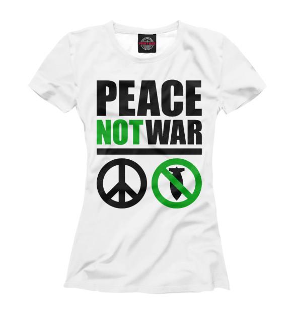 Женская футболка Peace Not War NDP-164889-fut-1  - купить со скидкой