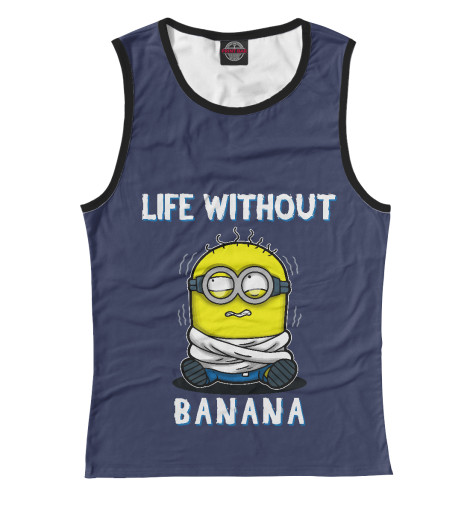 Купить Женская майка Жизнь без банана MIN-591761-may-1