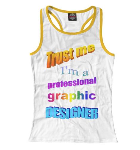 Майка борцовка Print Bar Trust me, I'm a professional graphic designer graphic print fit