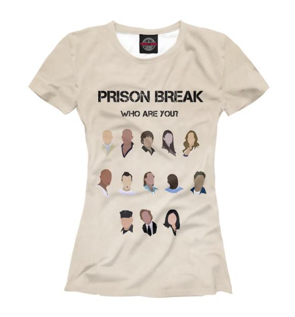 Купить Женская футболка Кто ты из сериала Побег SOT-775463-fut-1