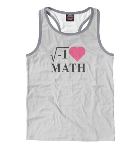 Майка борцовка Print Bar Я люблю Математику майка классическая printio я люблю этот мир