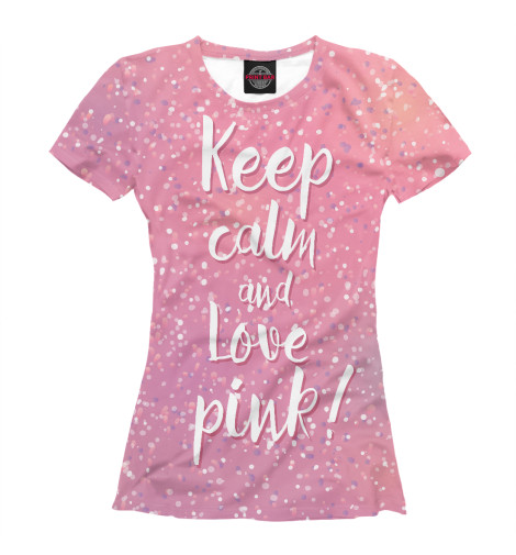 Футболка Print Bar Keep calm and love pink футболка wearcraft premium printio keep calm and manezhka green