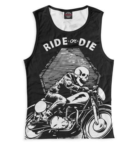 Женская майка Ride or Die