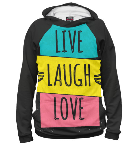 Худи Print Bar LIVE. LAUGH. LOVE. (ЖИВИ.СМЕЙСЯ.ЛЮБИ) палетки essence live laugh celebrate palette 4