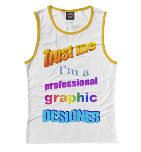 Майка Print Bar Trust me, I'm a professional graphic designer graphic print fit