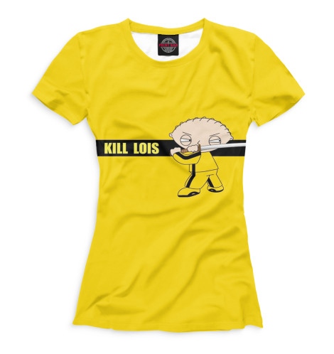 Женская футболка Убить Лоис