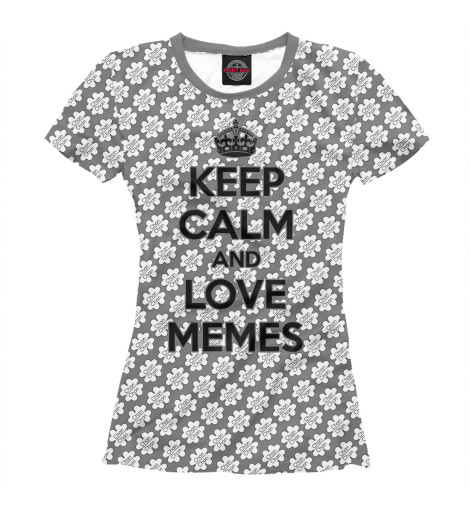 Футболка Print Bar KEEP CALM & LOVE MEMES футболка wearcraft premium slim fit printio keep calm art