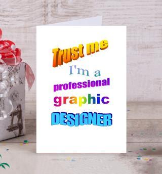 Trust me, I'm a professional graphic designer
