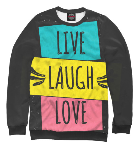 Свитшот Print Bar LIVE. LAUGH. LOVE. (ЖИВИ.СМЕЙСЯ.ЛЮБИ) палетки essence live laugh celebrate palette 8