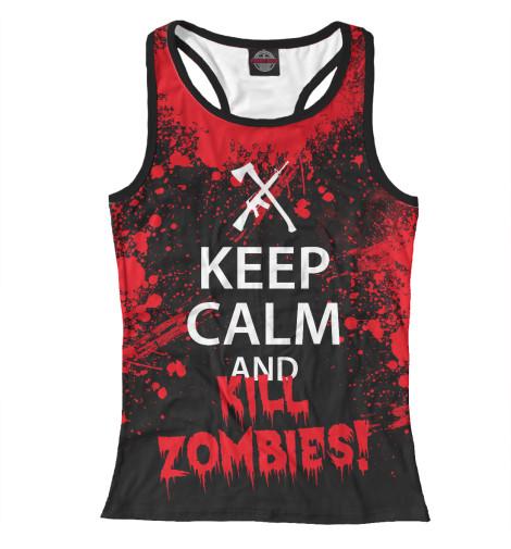 Майка борцовка Print Bar Keep Calm & Kill Zombies майка классическая printio keep calm until laters baby 50 оттенков серого