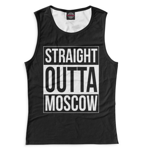 Женская майка Straight Outta Moscow