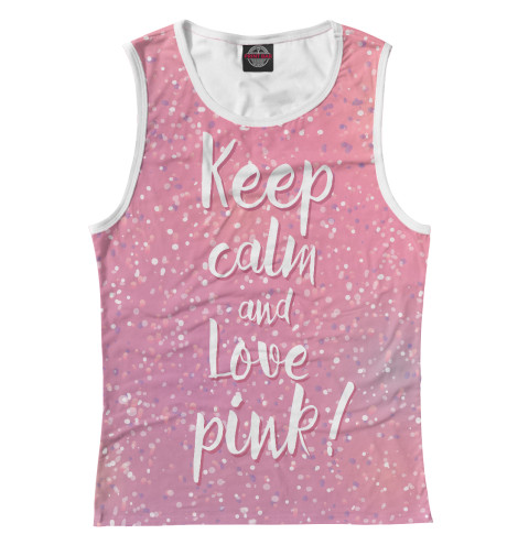 Майка Print Bar Keep calm and love pink футболка wearcraft premium printio keep calm and manezhka green
